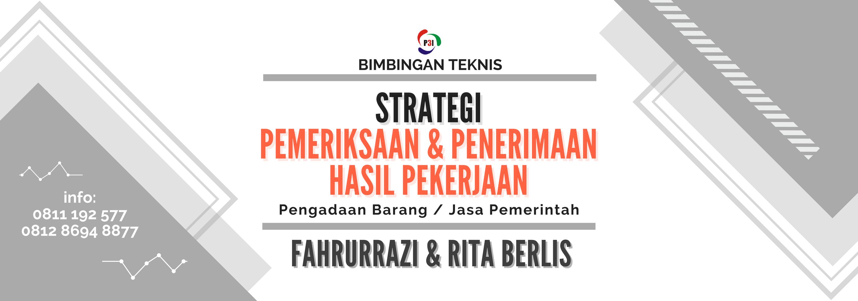 Strategi Pemeriksaan dan Penerimaan Pekerjaan Barang / Jasa Pemerintah